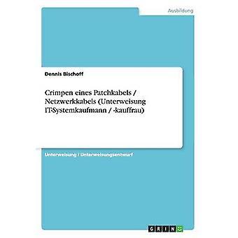 Crimpen eines Patchkabels  Netzwerkkabels Unterweisung ITSystemkaufmann  kauffrau by Bischoff & Dennis