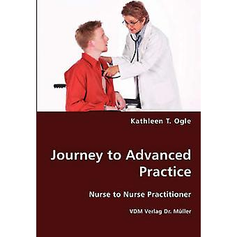 Journey to Advanced Practice by Ogle & Kathleen T.