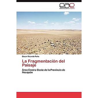La Fragmentacin del Paisaje von Oscar Ricardo Erbse
