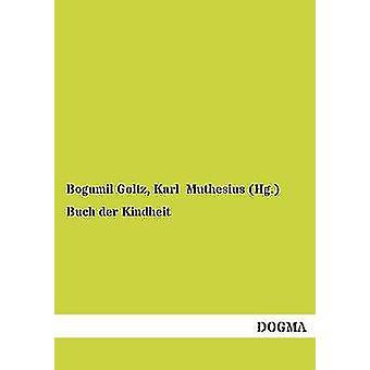 Buch Der Kindheit by Goltz & Bogumil