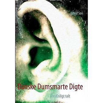 Danske Dumsmarte Digte by Se & Astrid