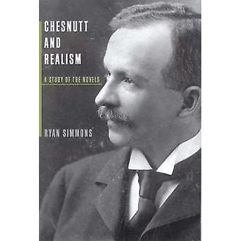 Chesnutt und Realismus - eine Studie über die Romane von Ryan Simmons - 9780817