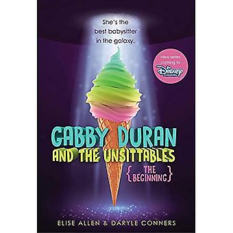Gabby Duran And The Unsittables: The Beginning: Gabby Duran Books 1 and 2