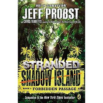 Shadow Island - Forbidden Passage by Jeff Probst - Christopher Tebbett