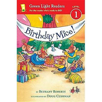Birthday Mice! by Doug Cushman - Bethany Roberts - 9780544456068 Book