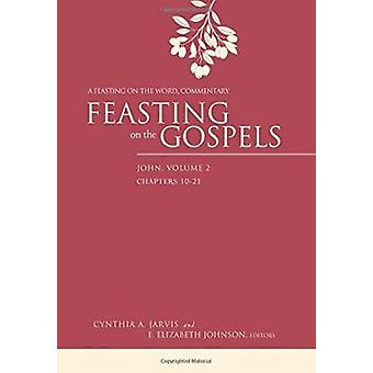 Feasting on the Gospels--John - A Feasting on the Word Commentary - Vol