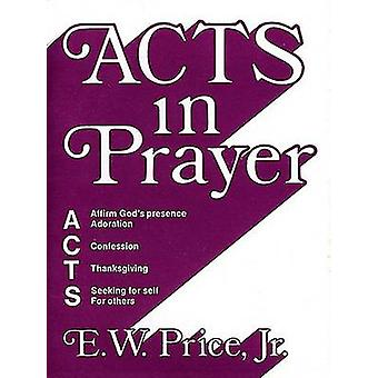 Acts in Prayer by Ew Jr Price - 9780805492095 Book