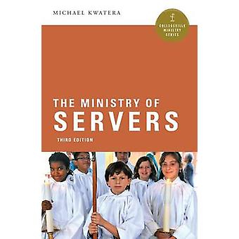 The Ministry of Servers (3rd Revised edition) by Michael Kwatera - 97