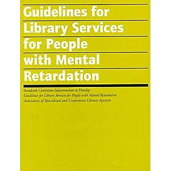 Guidelines for Library Services for People with Mental Retardation by