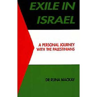 Exile in Israel - A Personal Journey with the Palestinians by Exile in
