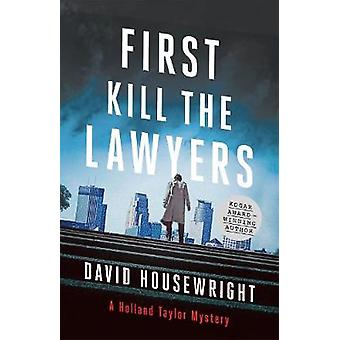 First - Kill the Lawyers - A Holland Taylor Mystery by First - Kill th