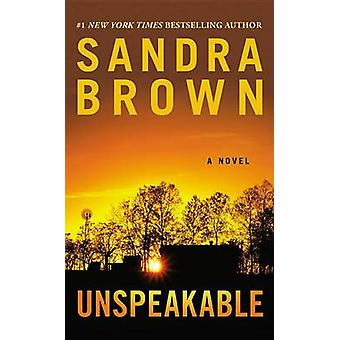 Unspeakable by Sandra Brown - 9781455593934 Book