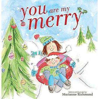 You Are My Merry by Marianne Richmond - 9781492660644 Book
