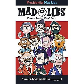 Presidential Mad Libs by Douglas Yacka - 9781524786182 Book