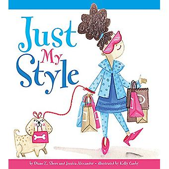 Just My Style by Diane Z Shore - 9781681522029 Book