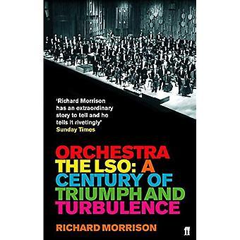 Orchester: Das LSO: ein Jahrhundert von Triumphen und Turbulenzen