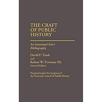 Hantverk av offentlig historia: en kommenterade Välj Bibliografi