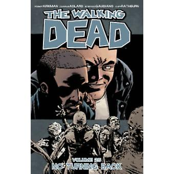 The Walking Dead Volume 25: No Turning Back (Paperback) by Gaudiano Stefano Adlard Charlie Kirkman Robert
