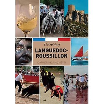 The Spirit of Languedoc-Roussillon 2015 (Regions of France) (Paperback) by Pinchetti Catherine