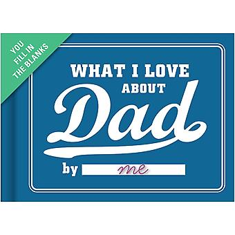 Knock Knock What I Love about Dad Fill in the Love Journal (Fill-in-the-Blank Journal) (Diary)
