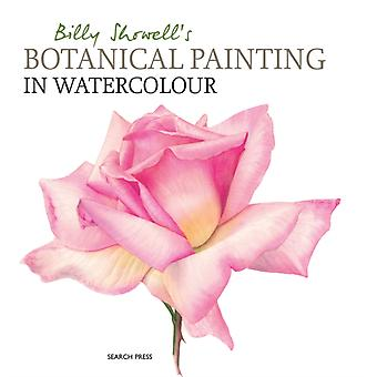 Billy Showell's Botanical Painting in Watercolour (Hardcover) by Showell Billy