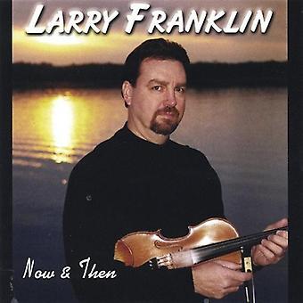 Larry Franklin - nå & deretter [DVD] USA import