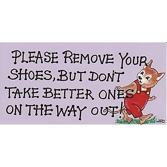 Someting Different Please Remove Your Shoes Decorative Sign