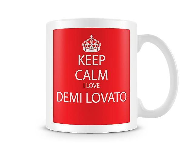 Keep Calm I Love Demi Lovato Printed Mug