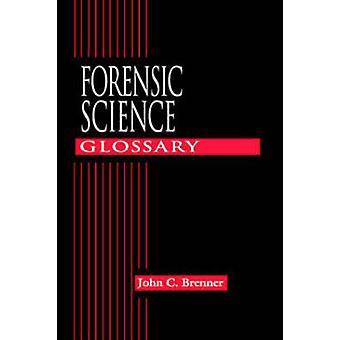 Forensische Wissenschaft Glossar von Brenner & John C.