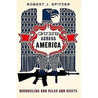 Waffen in ganz Amerika - Vereinbarkeit von Gun-Regeln und Rechte durch Robert Spitz
