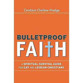 Kugelsicher glauben - eine spirituelle Survival Guide für Schwule und lesbische Chr