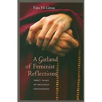 A Garland of Feminist Reflections - Forty Years of Religious Explorati