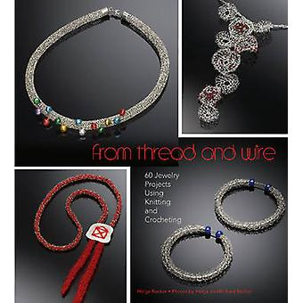 From Thread and Wire - 60 Jewelry Projects Using Knitting and Crocheti
