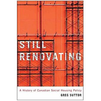 Still Renovating - A History of Canadian Social Housing Policy by Greg