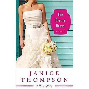 The Dream Dress - A Novel by Janice J. Thompson - 9780800721541 Book