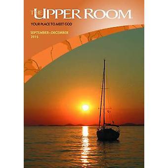 The Upper Room September - December 2015 - Where the World Meets to Pr