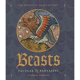 Beasts - factuel & fantastique par Elizabeth Morrison - livre 9780892368884