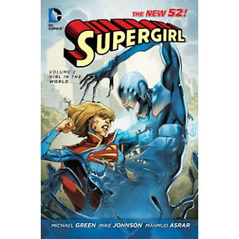 Supergirl - Volume 2 - Girl in the World (the New 52) (52nd) by Mike Jo