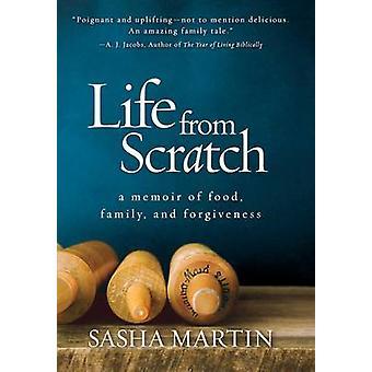 Vie de zéro - A Memoir of Food - famille et le pardon par Sasha