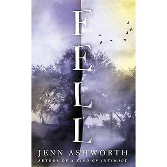Fell by Jenn Ashworth - 9781473630628 Book
