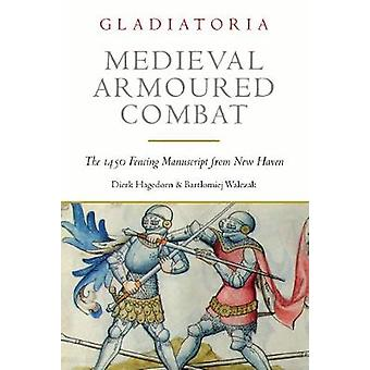 Medieval Armoured Combat - The 1450 Fencing Manuscript from New Haven