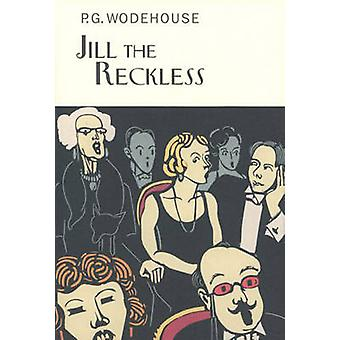 Jill the Reckless by P. G. Wodehouse - 9781841591391 Book