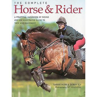 Komplette Pferd und Reiter - ein praktisches Handbuch des Reitens und ein Illus