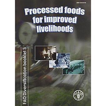Processed Foods for Improved Livelihoods - FAO Diversification Booklet