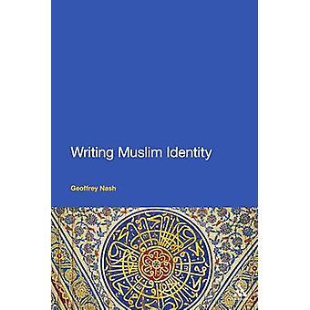 Writing Muslim Identity by Geoffrey Nash - 9781441136664 Book