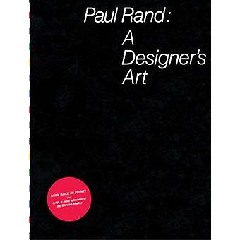 Paul Rand - A Designer's Art by Paul Rand - Steven Heller - 9781616894