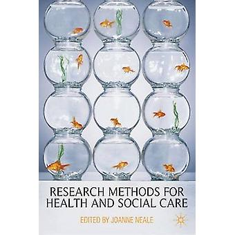 Research Methods for Health and Social Care by Joanne Neale - 9780230