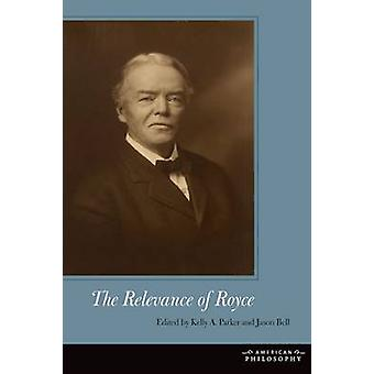 The Relevance of Royce by Kelly A. Parker - Jason Bell - 978082325528