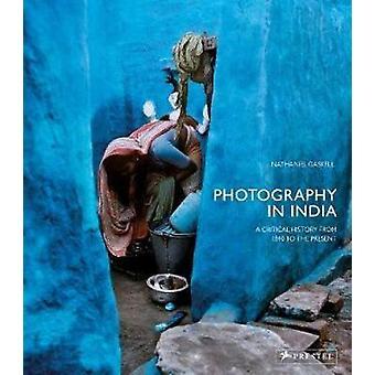 Photographie en Inde par la photographie en Inde - livre 9783791384214