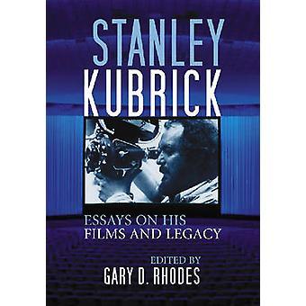 Stanley Kubrick - eseje na temat jego filmów i Legacy przez Gary D. Rhodes - 9